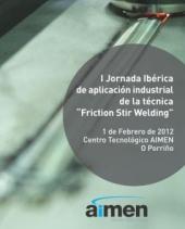 El Centro Tecnológico AIMEN reunirá a los mejores expertos en soldadura por fricción, la más puntera tecnología de unión, para presentar sus últimos avances a las empresas